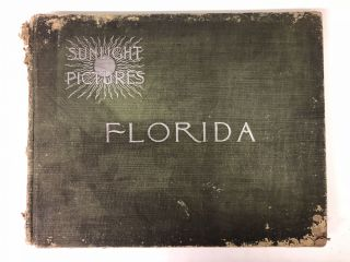 SUNLIGHT PICTURES FLORIDA Half-Tones from Photographs. Ward G. Foster Foster