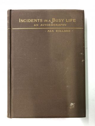 Incidents in a Busy Life. Asa Bullard