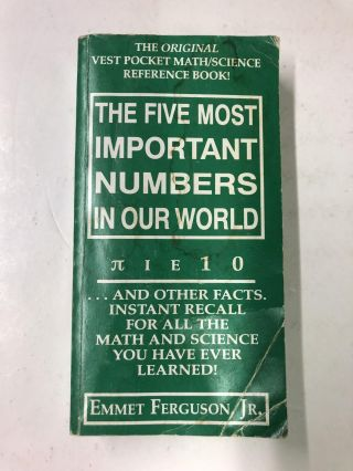 The Five Most Important Numbers in Our World. Emmet Ferguson