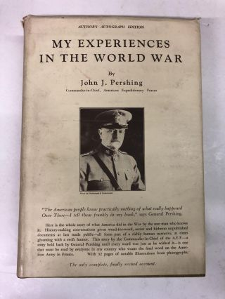 My Experiences in the World War. John J. Pershing