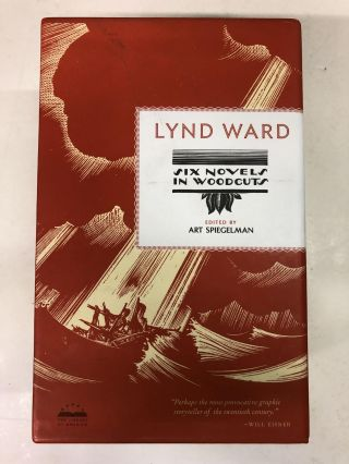 Lynd Ward: Six Novels in Woodcuts. Lynd Ward