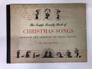 THE TRAPP FAMILY BOOK OF CHRISTMAS SONGS For Voice and Piano. Franz Wasner