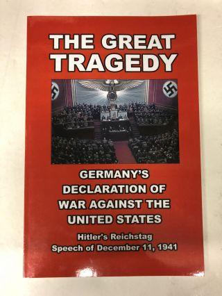 The Great Tragedy: Germany's Declaration of War against America. Adolf Hitler