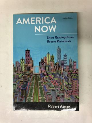 America Now: Short Readings from Recent Periodicals. Robert Atwan Atwan