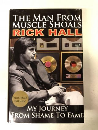 The Man From Muscle Shoals. Rick Hall