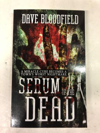 Serum of the Dead. Dave Bloodfield