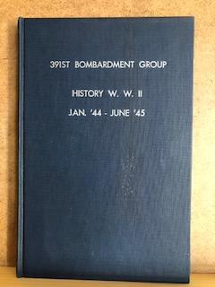 391st Bombardment Group History W.W. II Jan'44-June'45. Hugh Walker