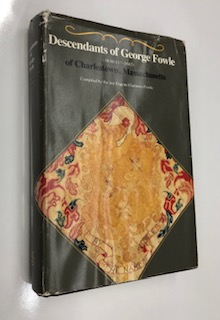 Descendants of George Fowle (1610/11?-1682) of Charlestown, Massachusetts. Eugene Chaimers Flowle