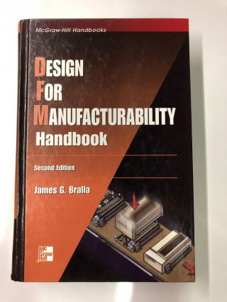 Design for Manufacturability Handbook. James G. Bralla