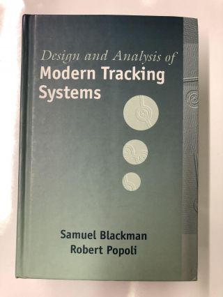 Design and Analysis of Modern Tracking Systems (Artech House Radar Library). Samuel Blackman