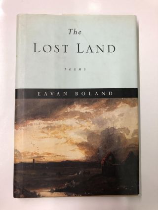 The Lost Land: Poems. Eavan Boland