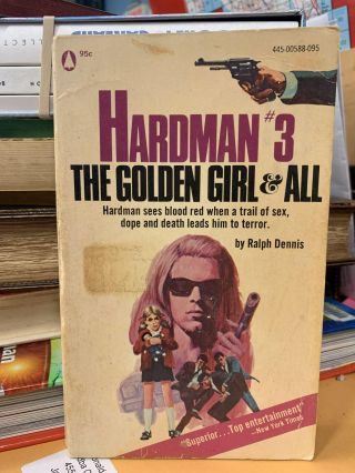 Hardman #3: The Golden Girl & All. Ralph Dennis