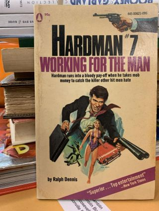 Hardman #7: Working for the Man. Ralph Dennis