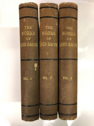 The Works of Francis Bacon in Three Volumes Francis Bacon. Francis Bacon