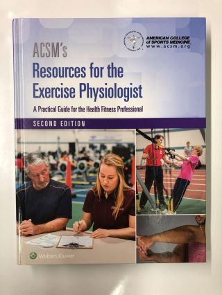 ACSM's Resources for the Exercise Physiologist. American College of Sports Medicine