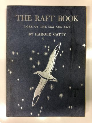 The Raft Book Lore of the Sea and Sky. Gatty Howard