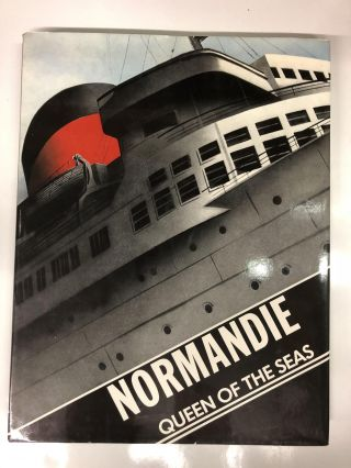 Normandie: Queen of the Seas. Bruno Foucart