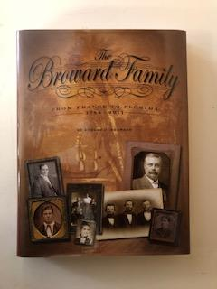 The Broward Family from France to Florida 1764-2011. Robert Broward
