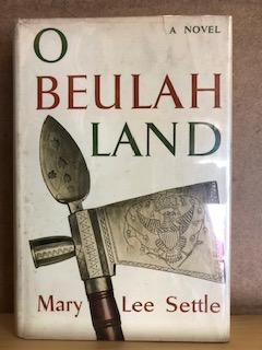 O Beulah Land. Mary Lee Settle
