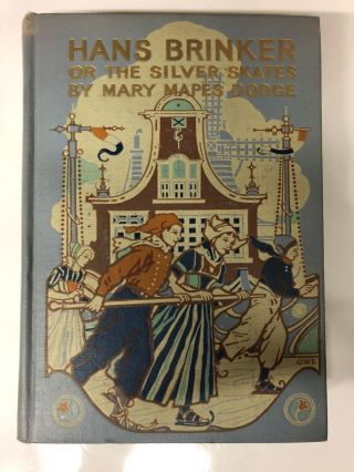 Hans Brinker or Silver Skates. Mary Mapes Dodge