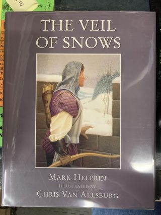The Veil of Snows. Mark Helprin