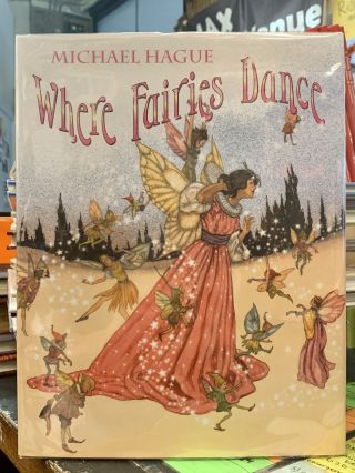 Where Fairies Dance. Michael Hague