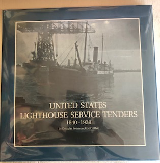 U. S. Lighthouse Service Tenders 1840-1939. Douglas Peterson