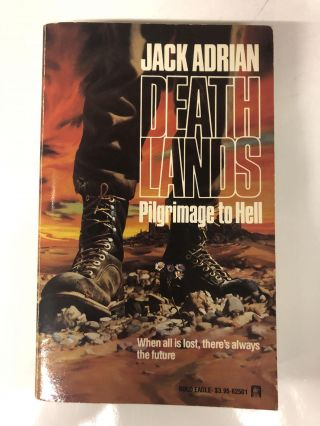Pilgrimage To Hell (Deathlands). James Axler, Jack Adrian