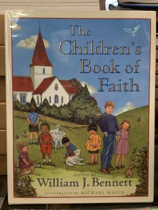 The Children's Book of Faith. William J. Bennett