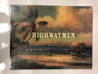 Florida's Highwaymen Legendary Landscapes. Bob Beatty