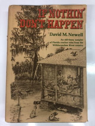 If Nothin' Don't Happen. David M. Newell