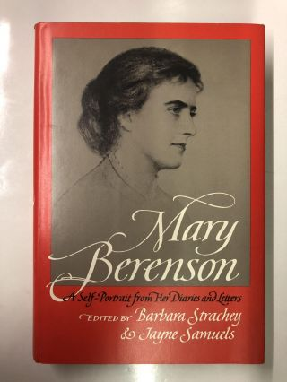 Mary Berenson: A Self-Portrait from Her Letters and Diaries. Barbara Strachey, Jayne Samuels