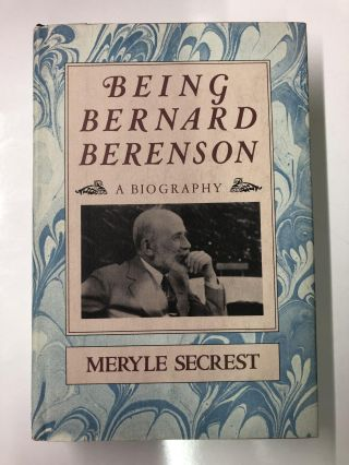 Being Bernard Berenson a Biography. Meryle Secrest