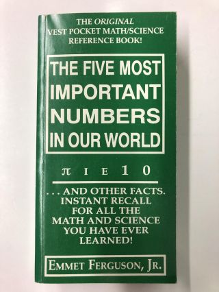 The five most important numbers in our world: [pi, iota, epsilon], 1, 0 : --and other facts,...