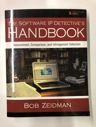 THE SOFTWARE IP DETECTIVE'S HANDBOOK. Robert Zeidman