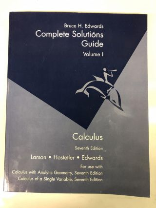 Calculus of a Single Variable: Complete Solutions Guide - Volume 1. Ron Larson