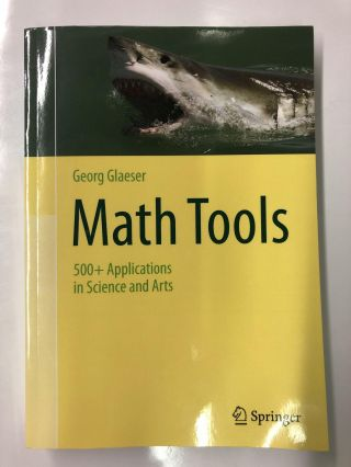 Math Tools: 500+ Applications in Science and Arts. Georg Glaeser