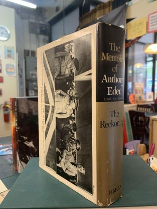 The Memoirs of Anthony Eden, Earl of Avon: The Reckoning