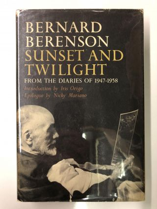 Sunset and Twilight: From the Diaries of 1947-1958. Bernard Berenson