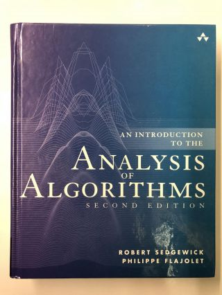 An Introduction to the Analysis of Algorithms. Robert Sedgewick, Philippe Flajolet
