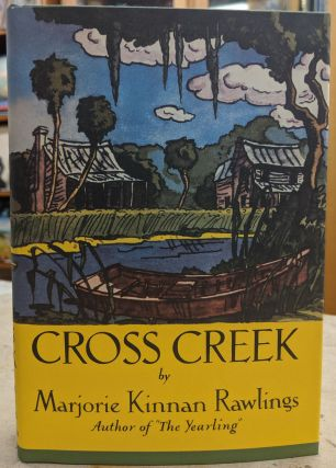 Cross Creek. Marjorie Kinnan Rawlings