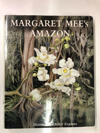 Margaret Mee's Amazon: The Diaries of an Artist Explorer. Margaret Mee