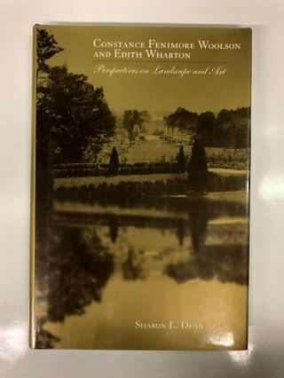 Constance Fenimore & Edith Wharton: Perspectives On Landscape & Art. Sharon L. Dean