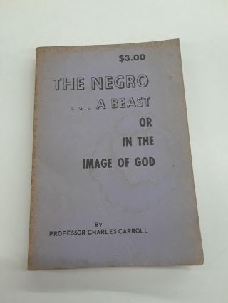 The Negro...A Beast or in the Image of God. Charles Carroll