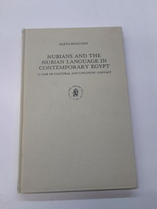 Nubians and the Nubian Language in Contemporary Egypt. Aleya Rouchdy