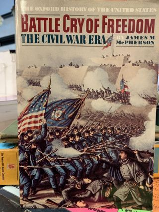 Battle Cry of Freedom, The Civil War Era. James McPherson