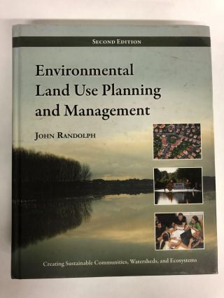 Environmental Land Use Planning and Management: Second Edition. John Randolph PhD