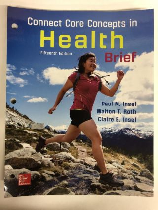 Connect Core Concepts in Health, BRIEF, Loose Leaf Edition (Loose Leaf). Paul M. Insel, Walton...