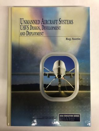 Unmanned Aircraft Systems (AIAA Education Series). R. Austin