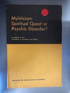 Mysticism: Spiritual Quest or Psychic Disorder
